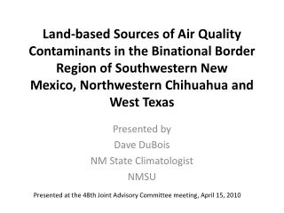 Presented by Dave DuBois NM State Climatologist NMSU