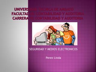 SEGURIDAD Y MEDIOS ELECTRONICOS Perez Linda