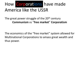 How                           have made America like the USSR