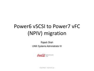 Power6 vSCSI to Power7 vFC (NPIV) migration