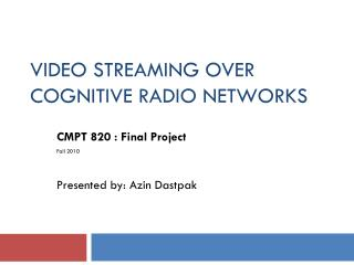 Video Streaming over Cognitive radio networks