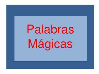 Palabras Mágicas