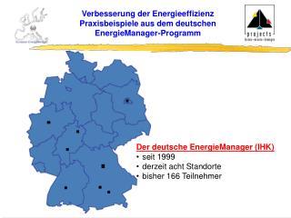 Verbesserung der Energieeffizienz  Praxisbeispiele aus dem deutschen  EnergieManager-Programm