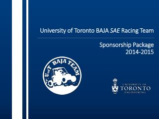 University of Toronto BAJA  SAE  Racing Team Sponsorship Package  2014-2015