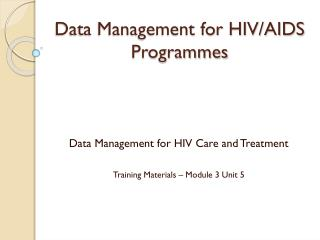 Data Management for HIV/AIDS Programmes