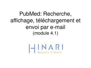 PubMed: Recherche, affichage, téléchargement et envoi par e-mail (module 4.1)