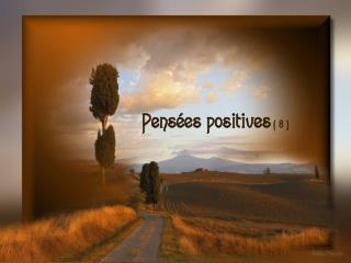 Pensées positives  ( 8 )