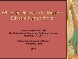 When the diagnosis is disaster:  Ethics & human rights