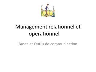 Management relationnel et  operationnel