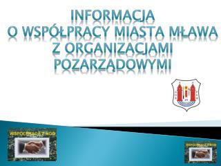 Informacja  o współpracy Miasta MławA z organizacjami pozarządowymi