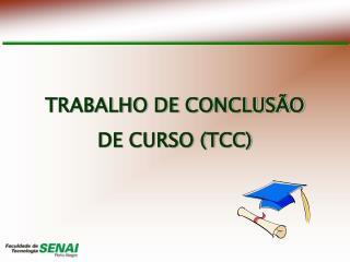 TRABALHO DE CONCLUSÃO DE CURSO (TCC)