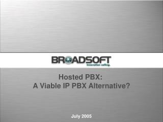 Hosted PBX:  A Viable IP PBX Alternative?