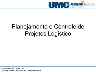 Planejamento e Controle de Projetos Logístico
