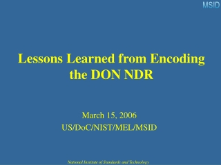 Lessons Learned from Encoding the DON NDR