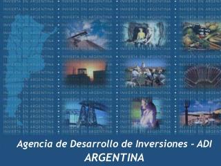 Agencia  de Desarrollo de Inversiones - ADI ARGENTINA