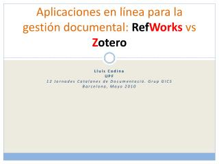 Aplicaciones en l�nea para la gesti�n documental:  Ref Works  vs  Z otero