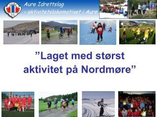 """""""Laget med størst aktivitet på Nordmøre"""""""