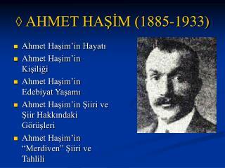 ◊ AHMET HAŞİM (1885-1933)