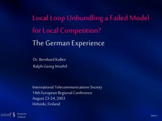 Local Loop Unbundling a Failed Model for Local Competition? The German Experience