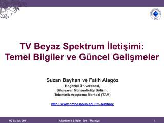 TV Beyaz Spektrum İletişimi:  Temel Bilgiler ve Güncel Gelişmeler