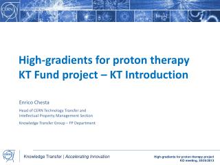 H igh-gradients  for proton therapy  KT Fund project – KT Introduction