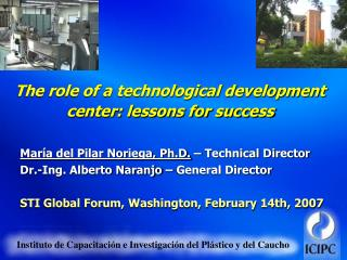 The role of a technological development center: lessons for success