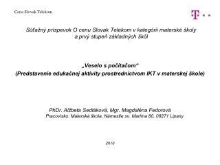 S�?a�n� pr�spevok O cenu Slovak Telekom v kateg�rii matersk� �koly a�prv� stupe? z�kladn�ch �k�l