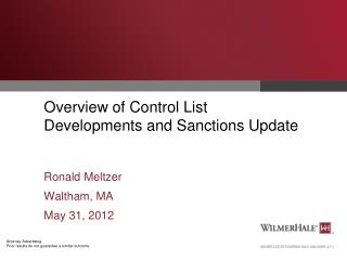Overview of Control List Developments and Sanctions Update