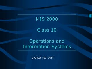 MIS 2000 Class 10 Operations and Information Systems