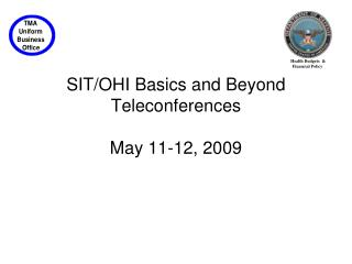 SIT/OHI Basics and Beyond Teleconferences May 11-12, 2009