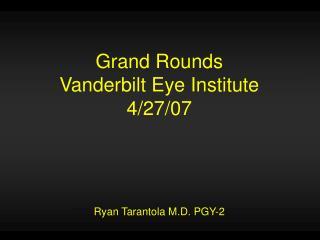 Grand Rounds Vanderbilt Eye Institute 4