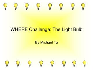 WHERE Challenge: The Light Bulb