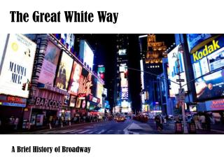 The Great White Way