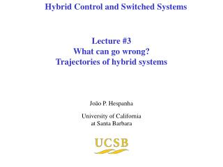 Lecture #3 What can go wrong? Trajectories of hybrid systems