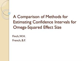 A Comparison of Methods for Estimating Confidence Intervals for Omega-Squared Effect Size