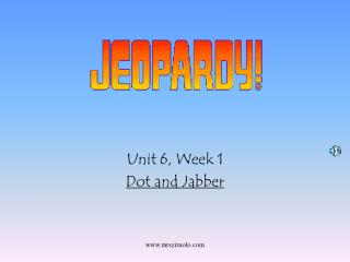 Unit 6, Week 1 Dot and Jabber