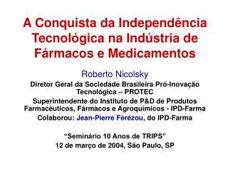 A Conquista da Independência Tecnológica na Indústria de Fármacos e Medicamentos