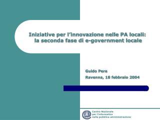 Iniziative per l'innovazione nelle PA locali:  la seconda fase di e-government locale