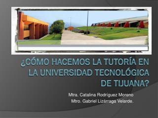 ¿Cómo hacemos la tutoría en la Universidad Tecnológica de Tijuana?