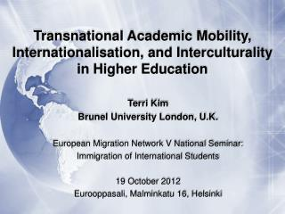 Transnational Academic Mobility,  Internationalisation, and  Interculturality in Higher Education