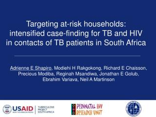 Targeting at-risk households:  intensified case-finding for TB and HIV