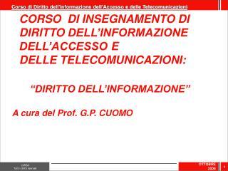 CORSO  DI INSEGNAMENTO DI DIRITTO DELL'INFORMAZIONE  DELL'ACCESSO E  DELLE TELECOMUNICAZIONI: