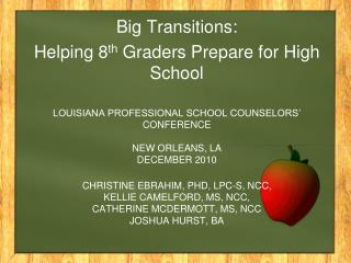 Big Transitions: Helping 8 th  Graders Prepare for High School