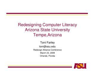 Redesigning Computer Literacy Arizona State University Tempe,Arizona