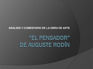 """""""EL PENSADOR"""" DE AUGUSTE RODÍN"""