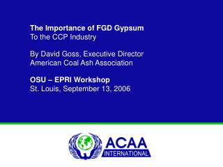 The Importance of FGD Gypsum    To the CCP Industry