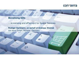 Monetising SDIs ...  eLicensing and ePayment for Spatial Services