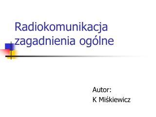 Radiokomunikacja zagadnienia ogólne