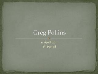 Greg  Pollins