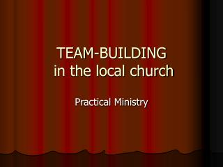 TEAM-BUILDING  in the local church